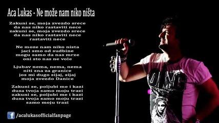 Aca Lukas - Ne moze nam niko nista - (LIVE)