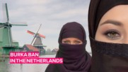 The Netherlands' controversial ban on burkas starts next month