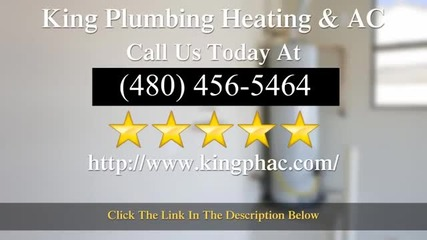 Reviews King Plumbing and Heating in Tempe Az