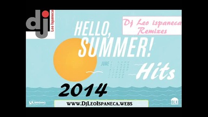 Dj Leo Ispaneca - Hello summer Hits 2014