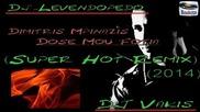 Dj Levendopedo Dj Vakis - Dimitris Mpinazis - Dose Mou Fotia (super Remix 2014)