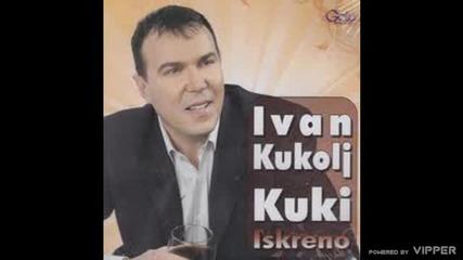 Ivan Kukolj Kuki - Nek se lomi lomi sve - (Audio 2010)