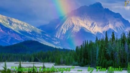 Величието на природата! ... (music by Tim Janis)