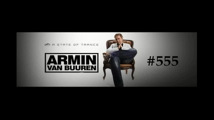 A State Of Trance 555 with Armin van Buuren Full Set. April 5, 2012