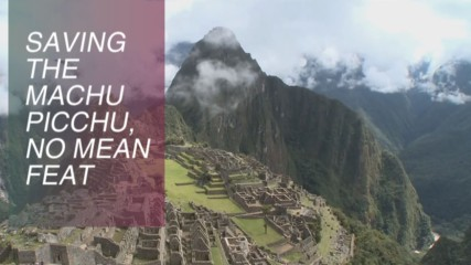 Is Peru saving Machu Picchu the smart way?