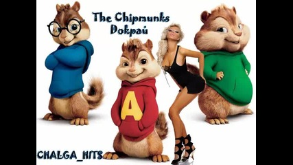 New!! Chipmunks - Докрай