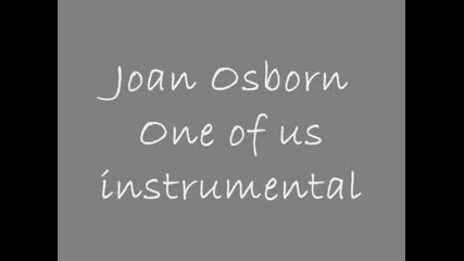 Joan Osobrne - One of us {{ instrumental }}