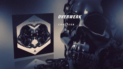 Overwerk - Conquer