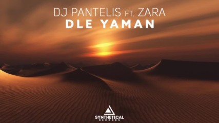 Dj Pantelis feat. Zara - Dle Yaman ( Original Mix )