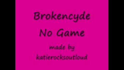 Brokencyde - No Game
