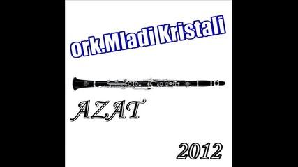 ork. Mladi Kristali & Azat - 2012