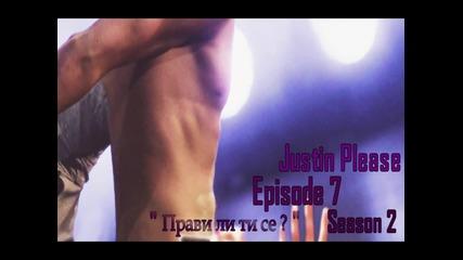 Justin Please - Episode 7 Season 2