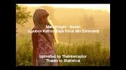 Mark Knight - Susan (lyubov Kotorovskaya Vocal Mix Extended)