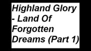 Highland Glory - Land Of Forgotten Dreams