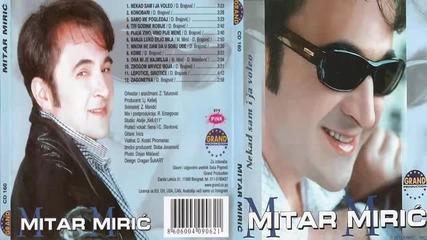 Mitar Miric - Tri godine robije - (Audio 2002) HD