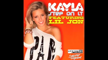 Kayla ft. Lil Jon - Step On It