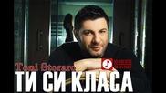 Тони Стораро - Ти Си Класа New Hits 2014
