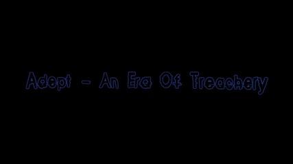 Adept - An Era Of Treachery