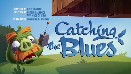 Angry Birds Toons - s03e10 - Catching The Blues