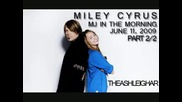Miley Cyrus - Mj in the Morning - June 11,  2009 P22