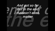 Linkin Park - In The End ~text