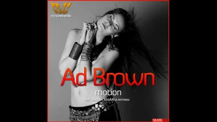 Ad Brown - Motion (khomha Remix) [silk Royal]
