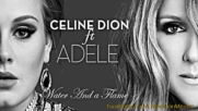 Cline Dion - Water And A Flame ft. Adele New