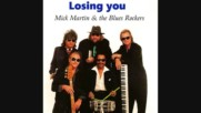 Mick Martin and The Blues Rockers - Losing You