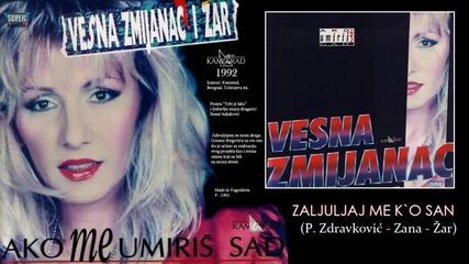 Vesna Zmijanac - Zaljuljaj me k o san - (Audio 1992)