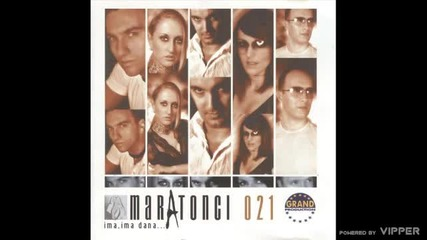 Maratonci 021 - Ja odlazim tugo (audio) - 2002 Grand Production