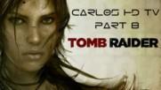 Tomb Raider 2013 HD - Part 8 - by Carlos HD TV