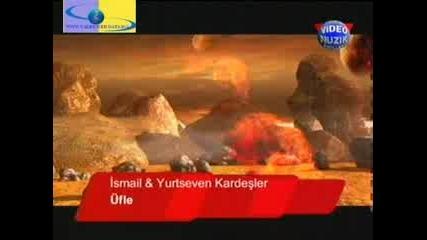Ismail Yk And Yurtseven Kardesler - Ufle