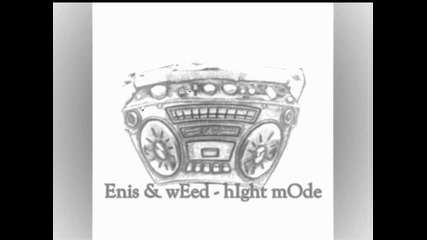 Enis & Weed - Hight Mode