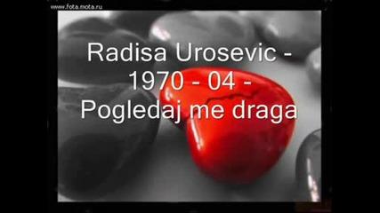 Radisa Urosevic - 1970 - 04 - Pogledaj me draga