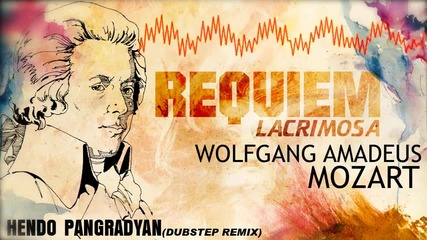 Hendo - Requiem Lacrimosa - Wolfgang Amadeus Mozart