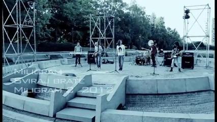 Miligram 2 - Sviraj brate / Official Hd Video 2012
