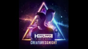 *2017* Hardwell & Austin Mahone - Creatures Of The Night