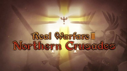Real warfare 2:northern crusades