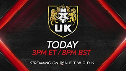 Catch all the excitement of NXT UK – streaming on WWE Network today