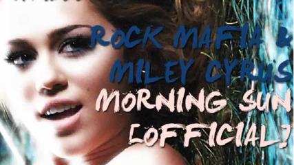 Е К С К Л У З И В Н О !! Нова Песен На Майли - rock Mafia ft. Miley Cyrus - Morning Sun