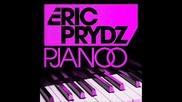 Eric Prydz - Pjanoo *hq*