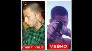Chief Vale & Vesko - Lakomiq