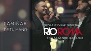 Rio Roma - Caminar de Tu Mano ft. Fonseca