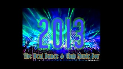The Best Club Music For 2013 Biggest Party