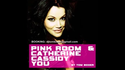 Pink Room & Catherine Cassidy - You ( Prod. by Tom Boxer)