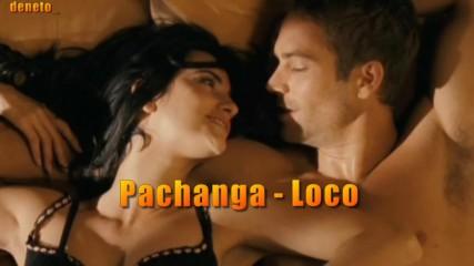 Подлудяваш ме╰✿ᶫᵒᵛᵋ✿ Pachanga - Loco