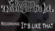 "Evan Taubenfeld - Recording ""It's Like That"" [Web Clip] (Оfficial video)"