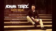 Премиера!!! Adnan Terzic - 2017 - Zlato moje (hq) (bg sub)