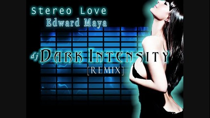 Stereo Love _ Edward Maya & Vika Jigulina [dj Dark Intensity Remix]
