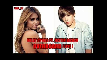 Justin Bieber ft. Miley Cyrus - Overboard ( live )